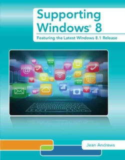 Supporting Windows 8: Featuring the Latest Windows 8.1 Release, Addendum to A+ Guide to Managing and Maintaining ... (Paperback)