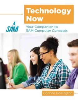 Technology Now: Your Companion to Sam Computer Concepts (Paperback)