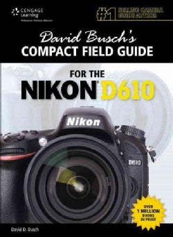 David Busch's Compact Field Guide for the Nikon D610 (Paperback)