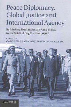 Peace Diplomacy, Global Justice and International Agency: Rethinking Human Security and Ethics in the Spirit of D... (Paperback)