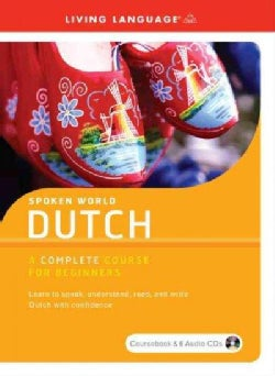 Dutch: A Complete Course for Beginners: Learn to Speak, Understand, Read, and Write Dutch With Confidence