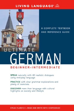 Ultimate German Beginner-Intermediate: A Complete Textbook and Reference Guide (Paperback)