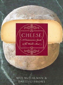 Cheese: A Connoisseur's Guide To The World's Best (Hardcover)