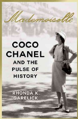 Mademoiselle: Coco Chanel and the Pulse of History (Hardcover)