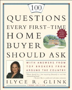 100 Questions Every First-Time Home Buyer Should Ask: With Answers From Top Brokers From Around The Country (Paperback)