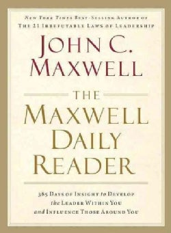 The Maxwell Daily Reader: 365 Days of Insight to Develop the Leader Within You and Influence Those Around You (Hardcover)