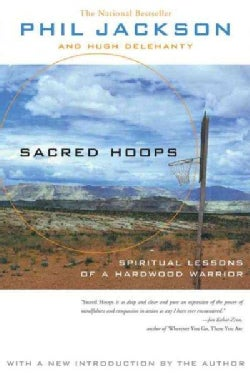 Sacred Hoops: Spiritual Lessons of a Hardwood Warrior (Paperback)