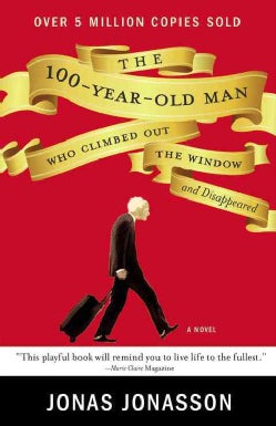 The 100-Year-Old Man Who Climbed Out the Window and Disappeared (Paperback)