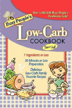 Busy People's Low-Carb Cookbook (Paperback)