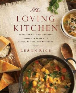 The Loving Kitchen: Downright Delicious Southern Recipes to Share With Family, Friends, and Neighbors (Paperback)