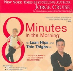 8 Minutes In The Morning To Lean Hips And Thin Thighs: LOSE UP TO 4 INCHES IN LESS THAN 4 WEEKS-GUARANTEED (Hardcover)
