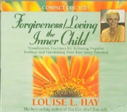 Forgiveness/ Loving the Inner Child: Visualization Exercises for Releasing Negative Feelings and Maximizing Your T... (CD-Audio)