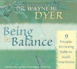 Being in Balance: 9 Principles for Creating Habits to Match Your Desires (CD-Audio)