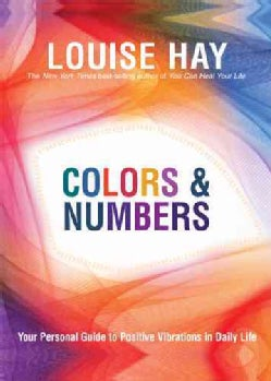 Colors & Numbers: Your Personal Guide to Positive Vibrations in Daily Life (Paperback)