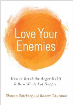 Love Your Enemies: How to Break the Anger Habit & Be a Whole Lot Happier (Paperback)