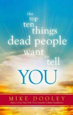 The Top Ten Things Dead People Want to Tell You (Paperback)