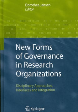 New Forms of Governance in Research Organizations: Disciplinary Approaches Interfaces and Integration (Hardcover)
