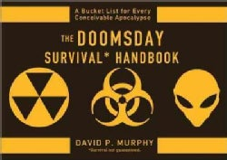 The Doomsday Survival Handbook: A Bucket List for Every Conceivable Apocalypse (Paperback)