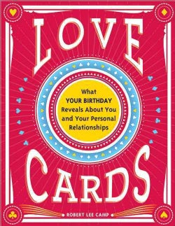 Love Cards: What Your Birthday Reveals About You and Your Personal Relationships (Paperback)