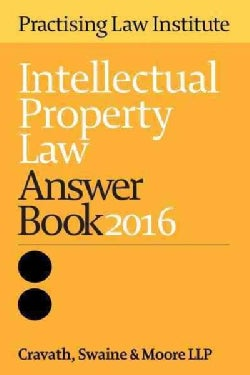 Intellectual Property Law Answer Book 2016 (Paperback)