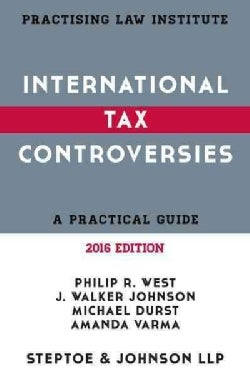 International Tax Controversies 2016: A Practical Guide (Paperback)