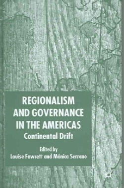 Regionalism And Governance In The Americas: Continental Drift (Hardcover)