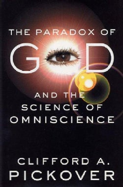 The Paradox of God and the Science of Omniscience (Paperback)