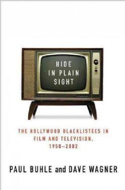 Hide In Plain Sight: The Hollywood Blacklistees In Film And Television, 1950-2002 (Paperback)