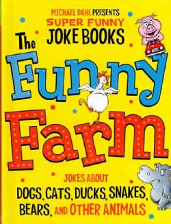 The Funny Farm: Jokes About Dogs, Cats, Ducks, Snakes, Bears, and Other Animals (Hardcover)