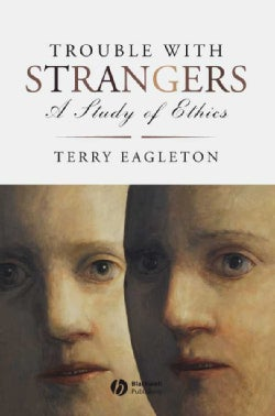 Trouble with Strangers: A Study of Ethics (Hardcover)