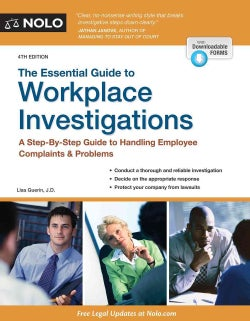 The Essential Guide to Workplace Investigations: A Step-by-step Guide to Handling Employee Complaints & Problems (Paperback)