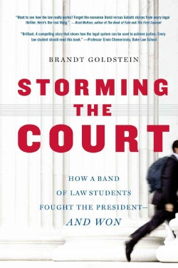 Storming the Court: How a Band of Law Students Fought the President--And Won (Paperback)