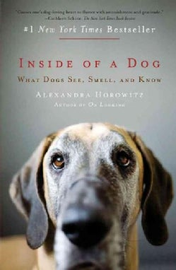 Inside of a Dog: What Dogs See, Smell, and Know (Paperback)