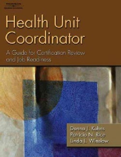 Health Unit Coordinator: A Guide for Certification Review and Job Readiness (Paperback)