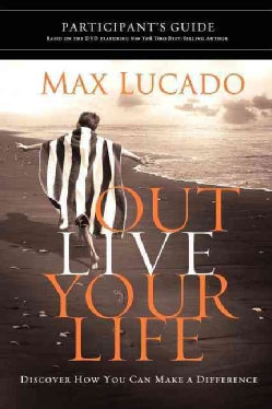 Outlive Your Life: Participant's Guide (Paperback)