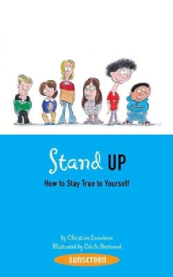 Stand Up!: How to Stay True to Yourself (Paperback)