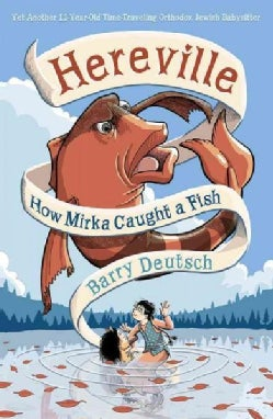 Hereville 3: How Mirka Caught a Fish (Hardcover)