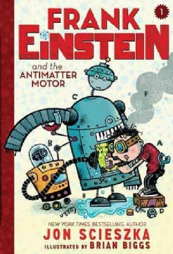 Frank Einstein and the Antimatter Motor (Hardcover)