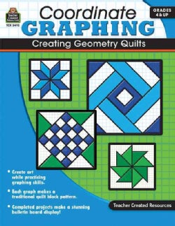 Coordinate Graphing: Creating Geometry Quilts, Grades 4 & Up (Paperback)