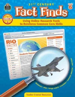 21st Century Fact Finds Using Online Research Tools to Reinforce Common Core Skills: Grade 6 (Paperback)
