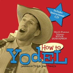 How to Yodel: Lessons to Tickle Your Tonsils