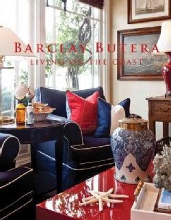 Barclay Butera: Living on the Coast (Hardcover)