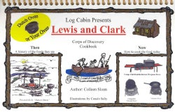 Log Cabin Lewis and Clark: Corps of Discovery Cookbook (Paperback)