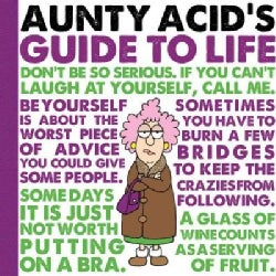 Aunty Acid's Guide to Life (Hardcover)