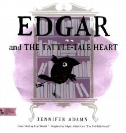 Edgar and the Tattle-tale Heart (Hardcover)