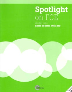 Spotlight on FCE: Exam Booster With Key