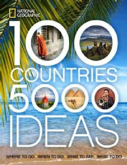 100 Countries, 5,000 Ideas: Where to Go, When to Go, What to See, What to Do (Paperback)