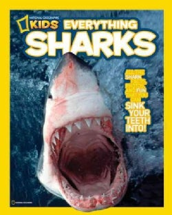Everything Sharks: All the Shark Facts, Photos, and Fun That You Can Sink Your Teeth into (Paperback)