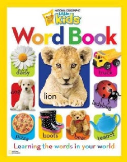 National Geographic Little Kids Word Book: Learning the Words in Your World (Hardcover)