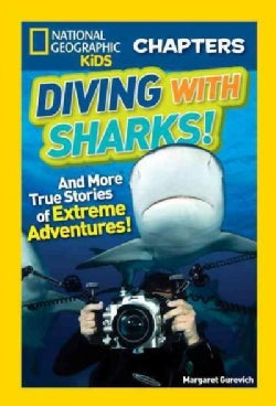 Diving With Sharks!: And More True Stories of Extreme Adventures! (Paperback)